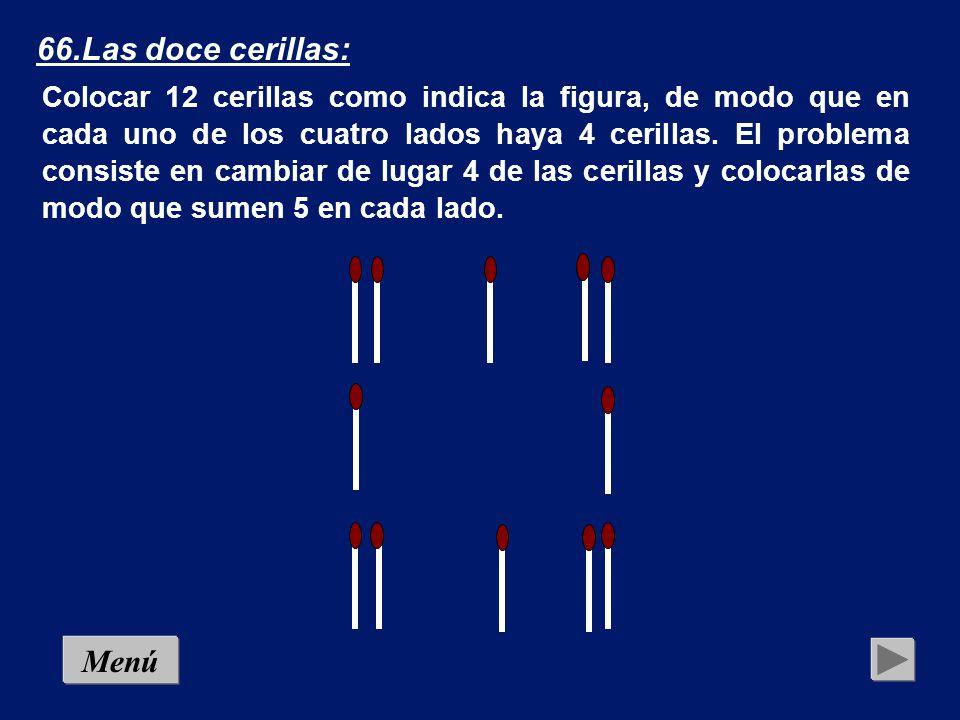 65.Los conductos: Escribe en estas casillas cifras del 1 al 9, sin repetir ninguna, de manera que al efectuar las operaciones se obtenga el resultado que se indica:....