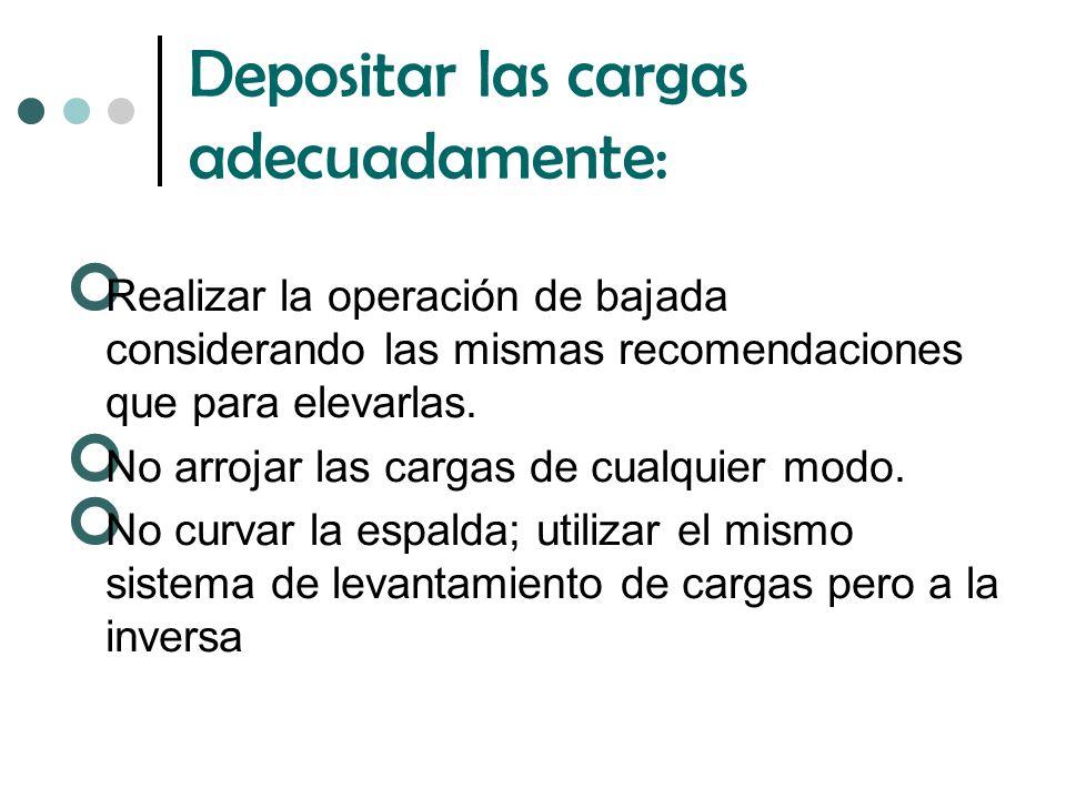 Depositar las cargas adecuadamente: Realizar la operación de bajada considerando las mismas recomendaciones que para elevarlas.
