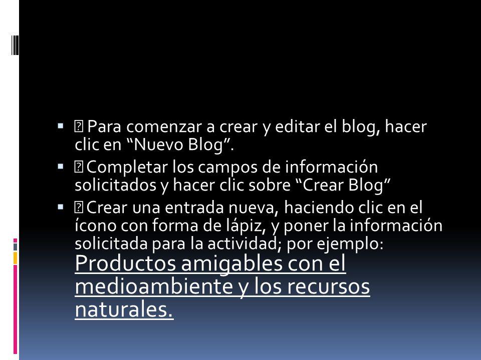  Para comenzar a crear y editar el blog, hacer clic en Nuevo Blog .