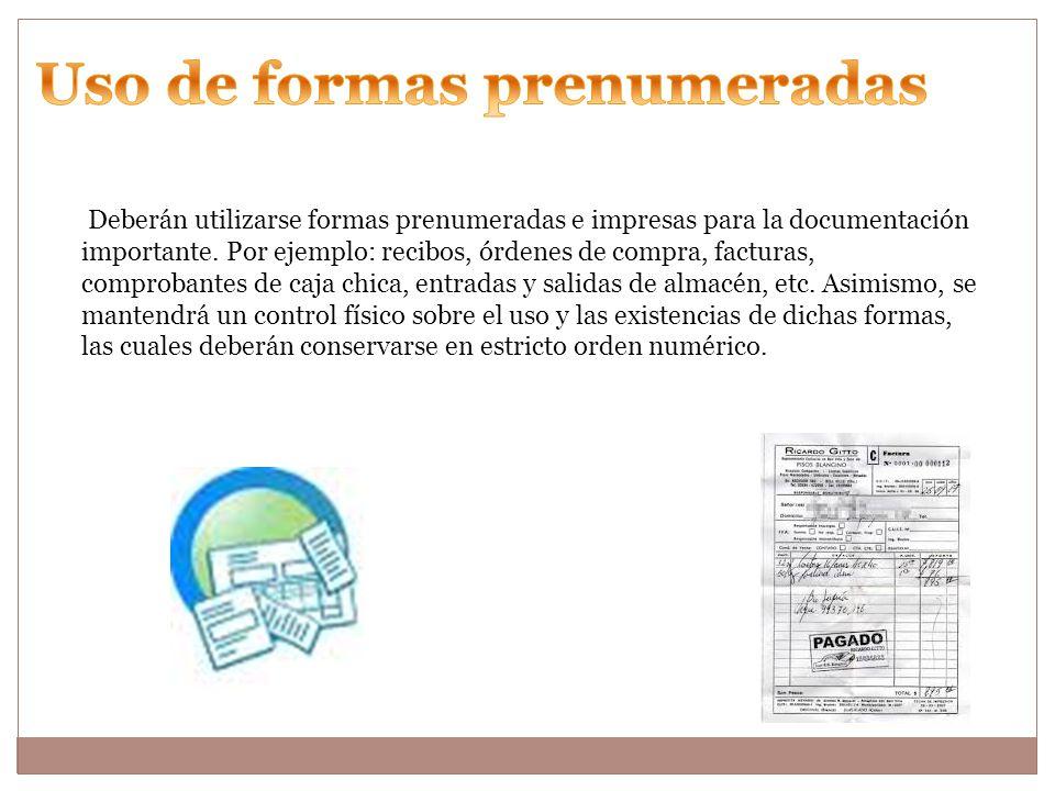 Deberán utilizarse formas prenumeradas e impresas para la documentación importante.