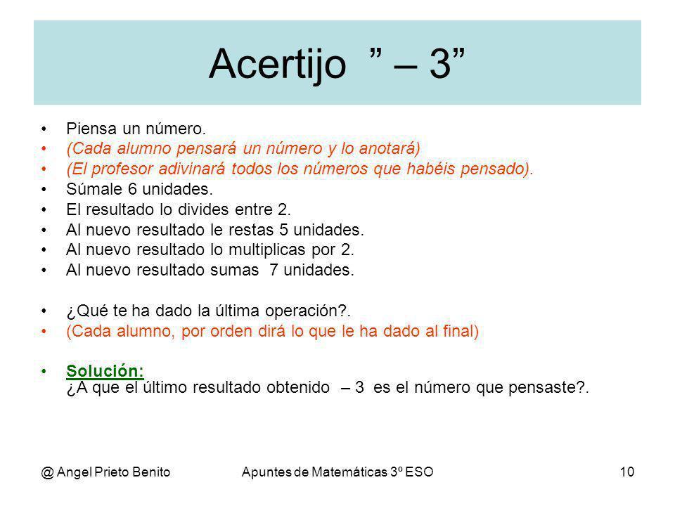 @ Angel Prieto BenitoApuntes de Matemáticas 3º ESO10 Acertijo – 3 Piensa un número.