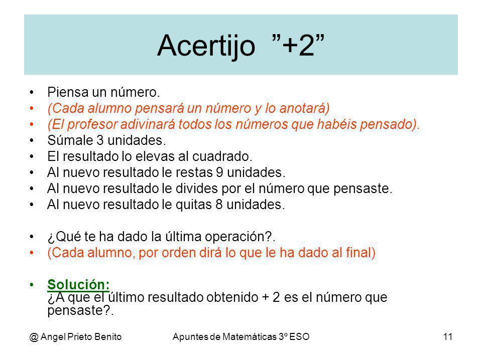 @ Angel Prieto BenitoApuntes de Matemáticas 3º ESO11 Acertijo +2 Piensa un número.