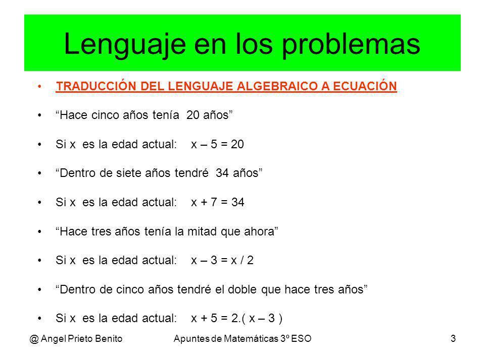 @ Angel Prieto BenitoApuntes de Matemáticas 3º ESO4 LENGUAJE ALGEBRAICO Y ECUACIONES Observar bien el siguiente ejemplo.