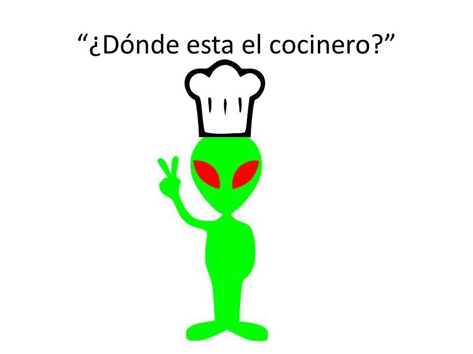 ¿Dónde esta el cocinero?