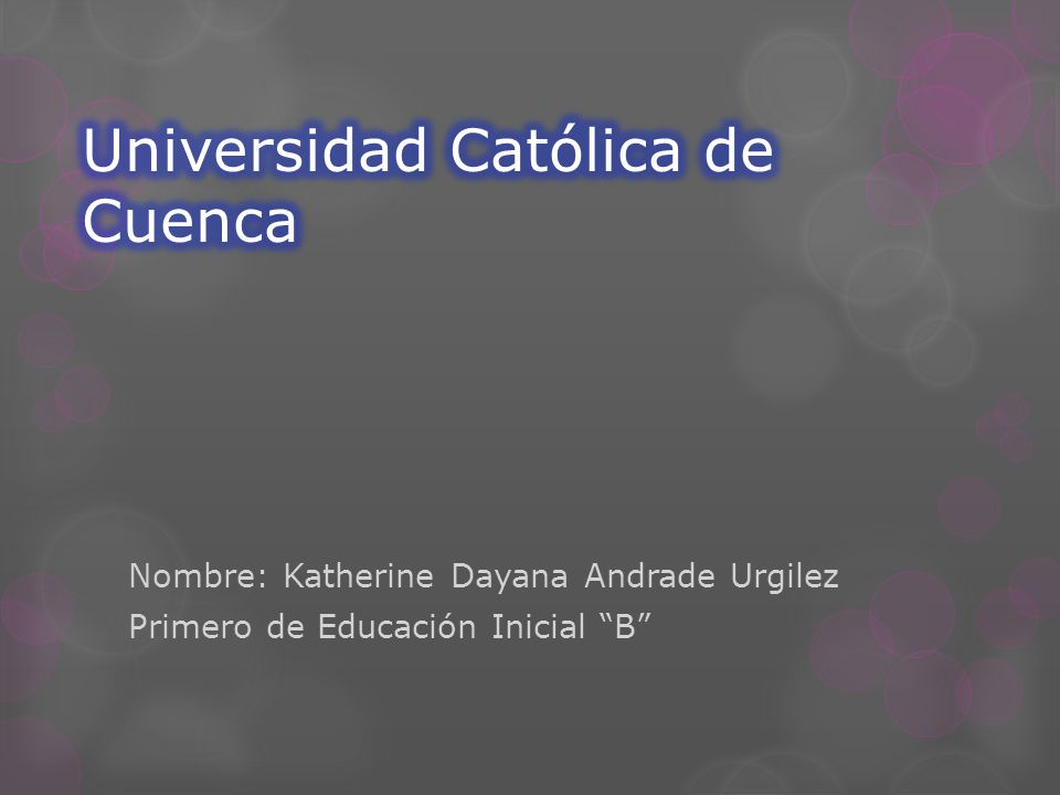 Nombre: Katherine Dayana Andrade Urgilez Primero de Educación Inicial B