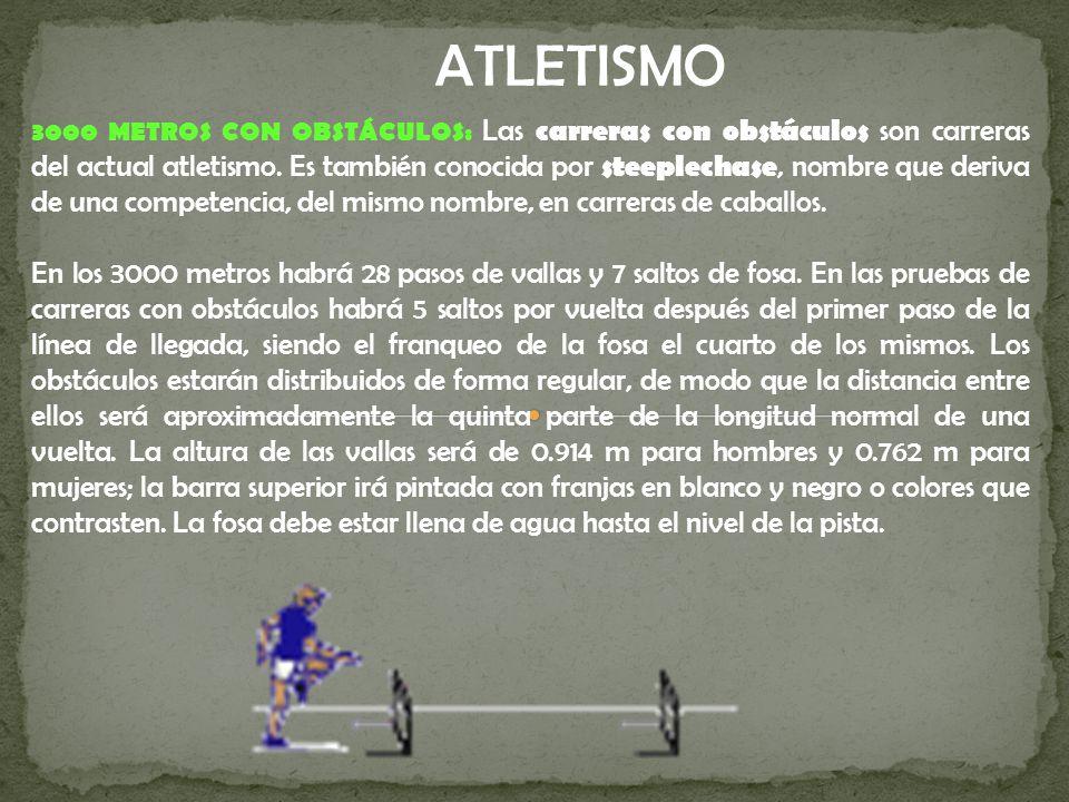 3000 METROS CON OBSTÁCULOS: Las carreras con obstáculos son carreras del actual atletismo.