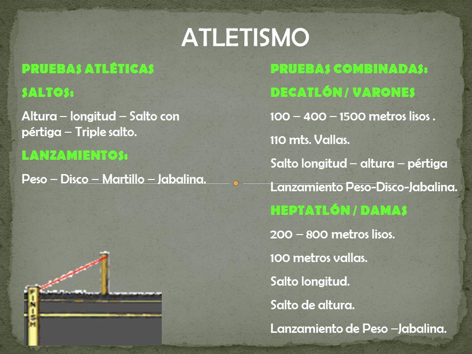PRUEBAS ATLÉTICAS SALTOS: Altura – longitud – Salto con pértiga – Triple salto.