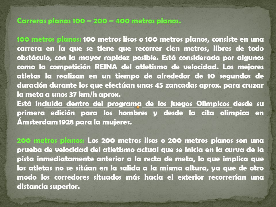 Carreras planas 100 – 200 – 400 metros planos.