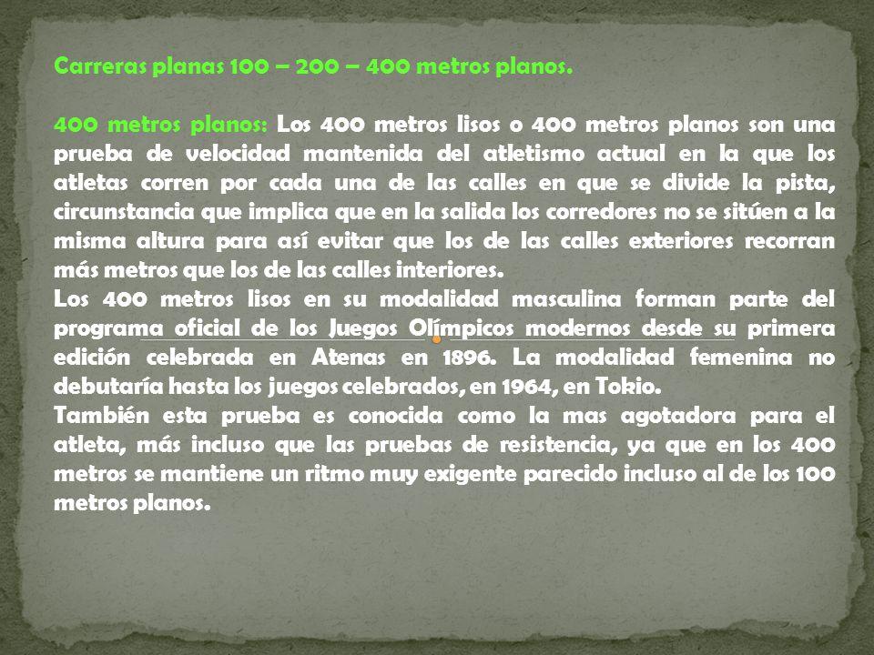 Medio fondo 800 – 1500 – 3000 metros planos.