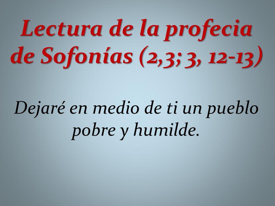 Resultado de imagen de SOFONÍAS 2, 3; 3, 12-13