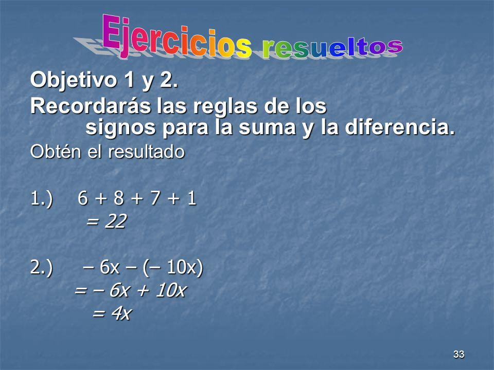 33 Objetivo 1 y 2.Recordarás las reglas de los signos para la suma y la diferencia.