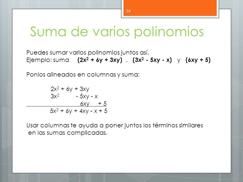 Suma de varios polinomios 24 Puedes sumar varios polinomios juntos así.