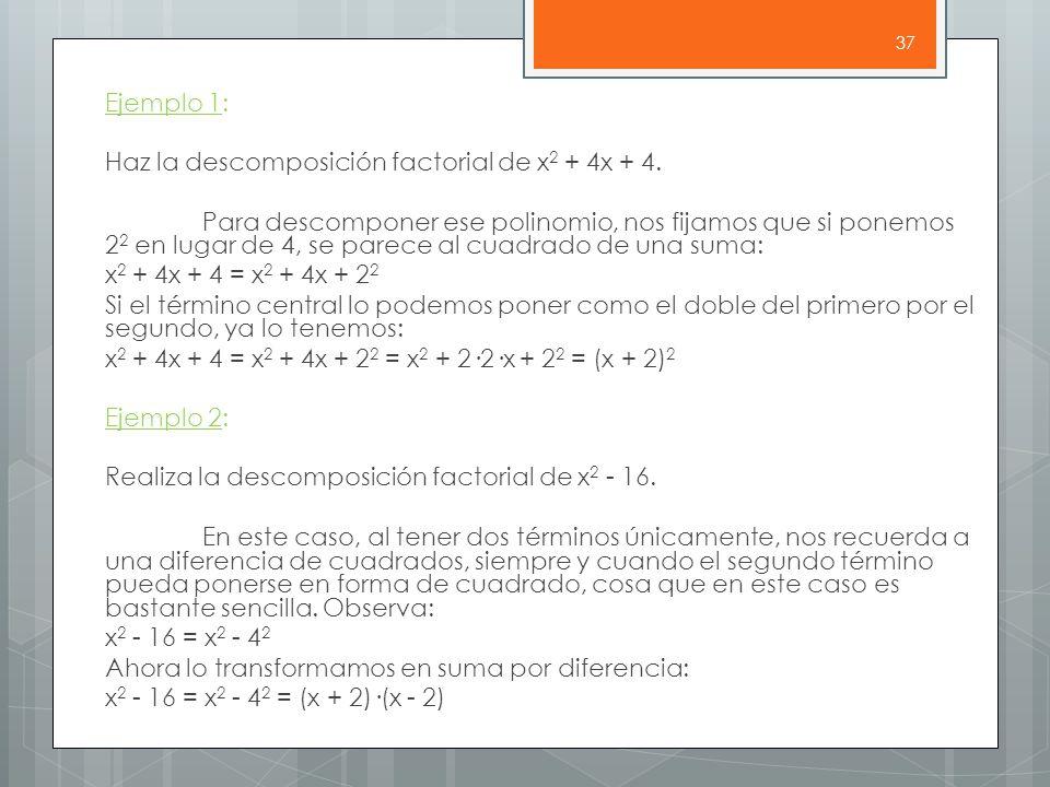 Ejemplo 1: Haz la descomposición factorial de x 2 + 4x + 4.