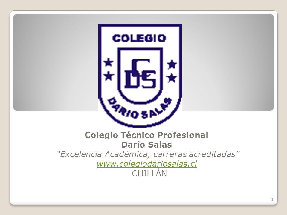 """Colegio Técnico Profesional Darío Salas """"Excelencia Académica, carreras acreditadas"""" www.colegiodariosalas.cl www.colegiodariosalas.cl CHILLÁN 1"""