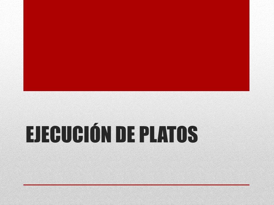 EJECUCIÓN DE PLATOS