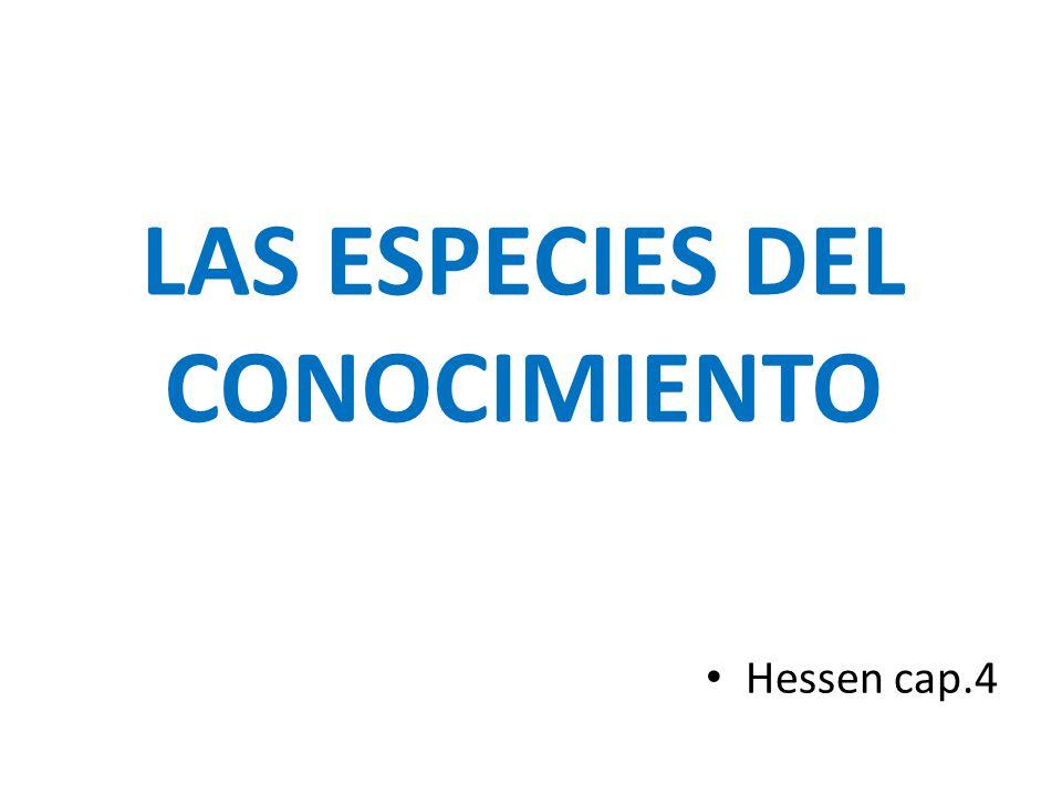 LAS ESPECIES DEL CONOCIMIENTO Hessen cap.4