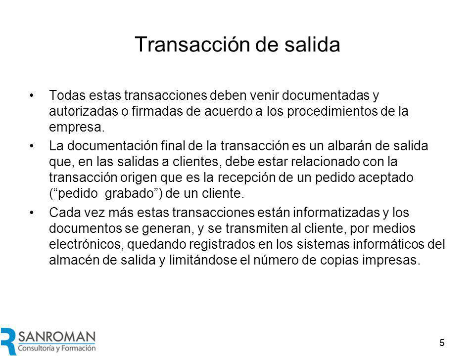 5 Transacción de salida Todas estas transacciones deben venir documentadas y autorizadas o firmadas de acuerdo a los procedimientos de la empresa.