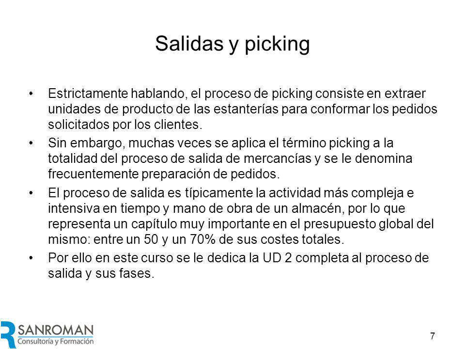 Salidas y picking Estrictamente hablando, el proceso de picking consiste en extraer unidades de producto de las estanterías para conformar los pedidos solicitados por los clientes.