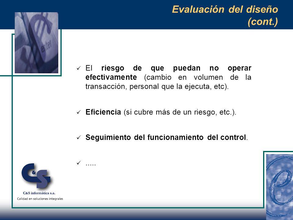 Evaluación del diseño  La evaluación del diseño de las actividades de control requiere juicio profesional.