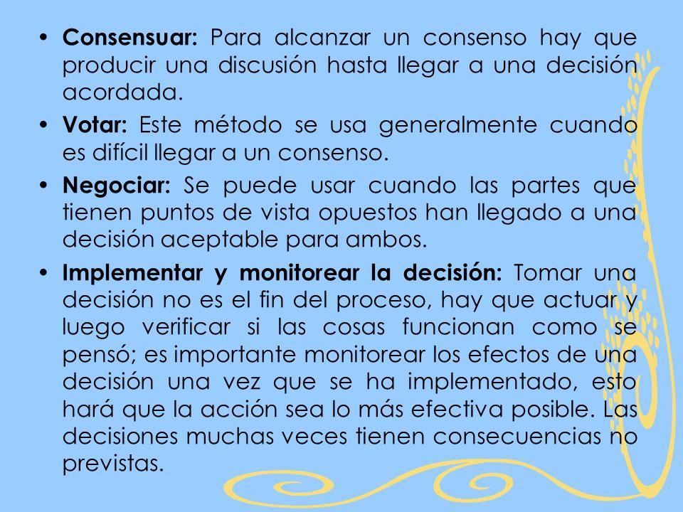 Consensuar: Para alcanzar un consenso hay que producir una discusión hasta llegar a una decisión acordada.