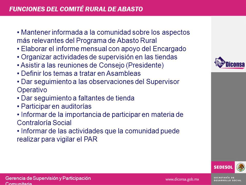 FUNCIONES DEL COMITÉ RURAL DE ABASTO Gerencia de Supervisión y Participación Comunitaria Mantener informada a la comunidad sobre los aspectos más rele