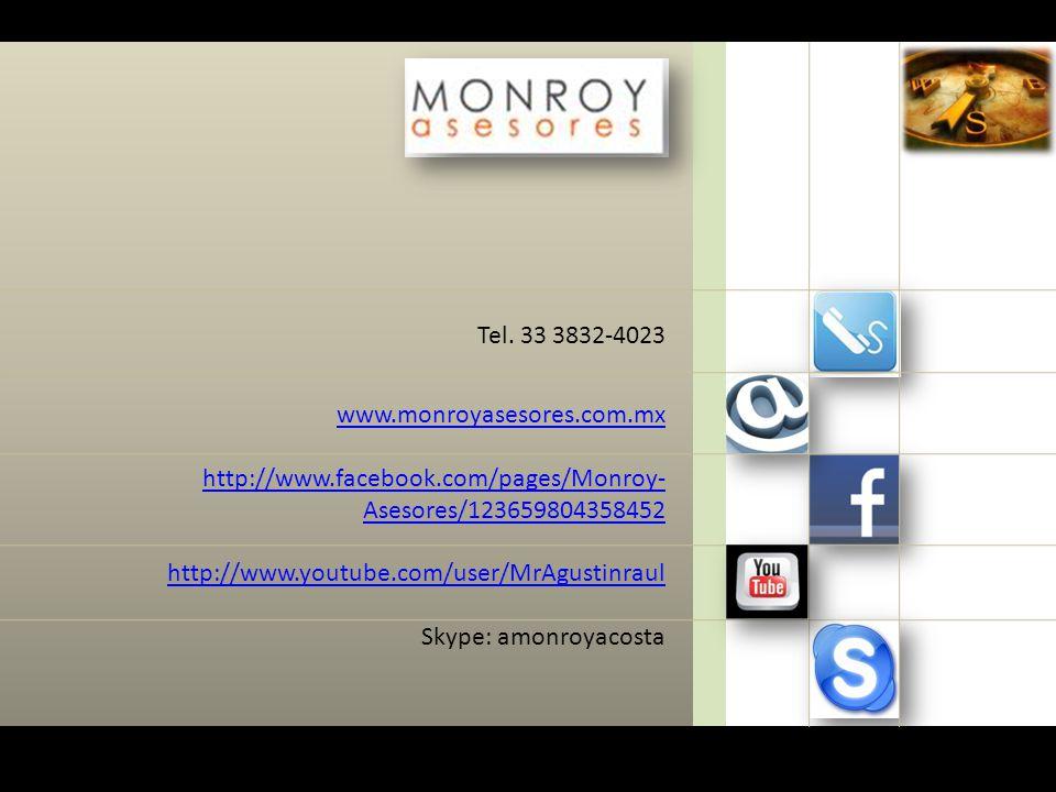 www.monroyasesores.com.mx http://www.facebook.com/pages/Monroy- Asesores/123659804358452 http://www.youtube.com/user/MrAgustinraul Skype: amonroyacost