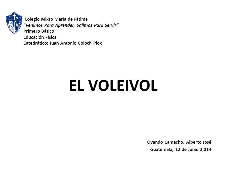 """Colegio Mixto María de Fátima """"Venimos Para Aprender, Salimos Para Servir"""" Primero Básico Educación Física Catedrático: Juan Antonio Coloch Piox Ovand"""
