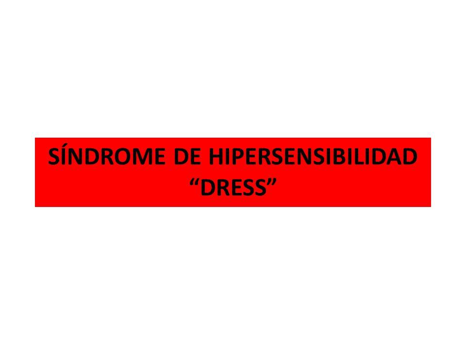 SÍNDROME DE HIPERSENSIBILIDAD Drug Reaction DRESSEosinophilia Systemic Symptoms