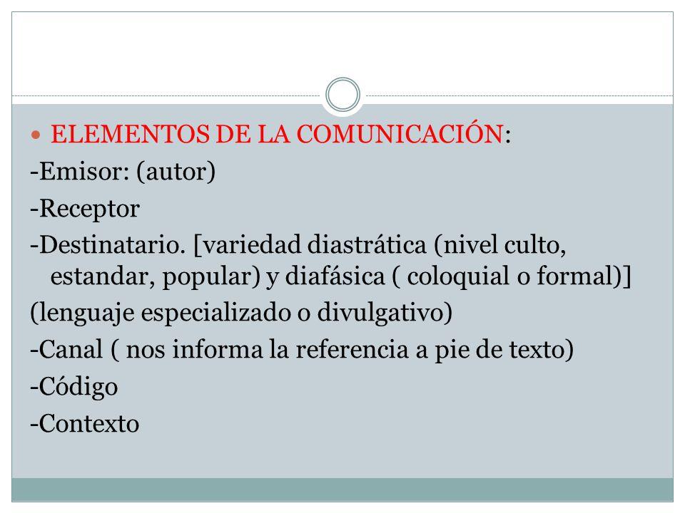 ELEMENTOS DE LA COMUNICACIÓN: -Emisor: (autor) -Receptor -Destinatario.