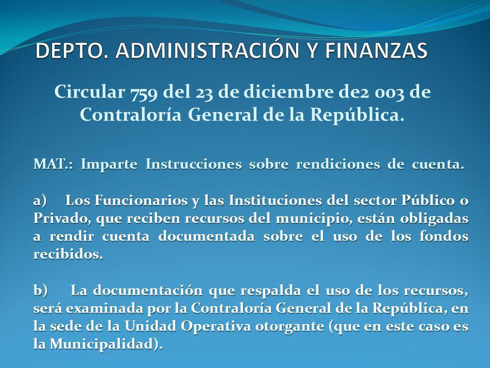 MAT.: Imparte Instrucciones sobre rendiciones de cuenta. a) a) Los Funcionarios y las Instituciones del sector Público o Privado, que reciben recursos