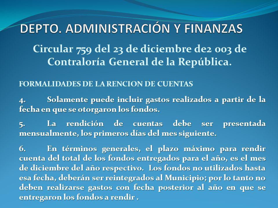 Circular 759 del 23 de diciembre de2 003 de Contraloría General de la República. FORMALIDADES DE LA RENCION DE CUENTAS 4. Solamente puede incluir gast