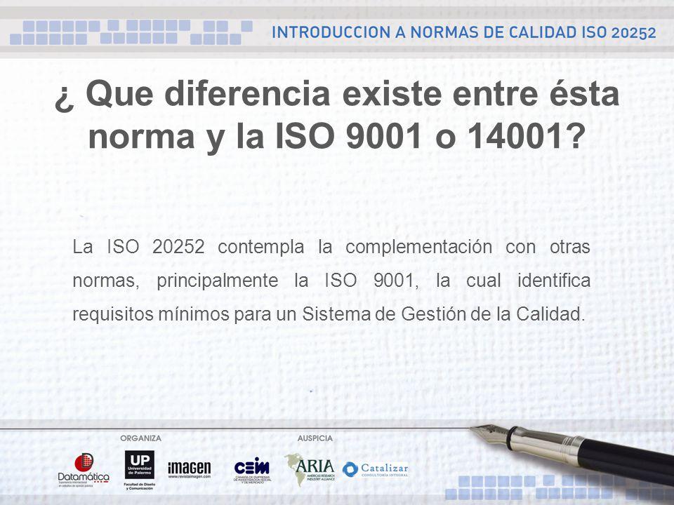 ¿ Que diferencia existe entre ésta norma y la ISO 9001 o 14001.
