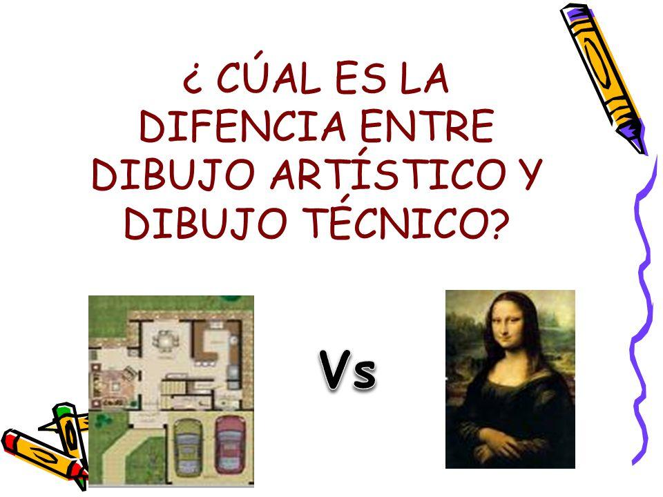 ¿ CÚAL ES LA DIFENCIA ENTRE DIBUJO ARTÍSTICO Y DIBUJO TÉCNICO?