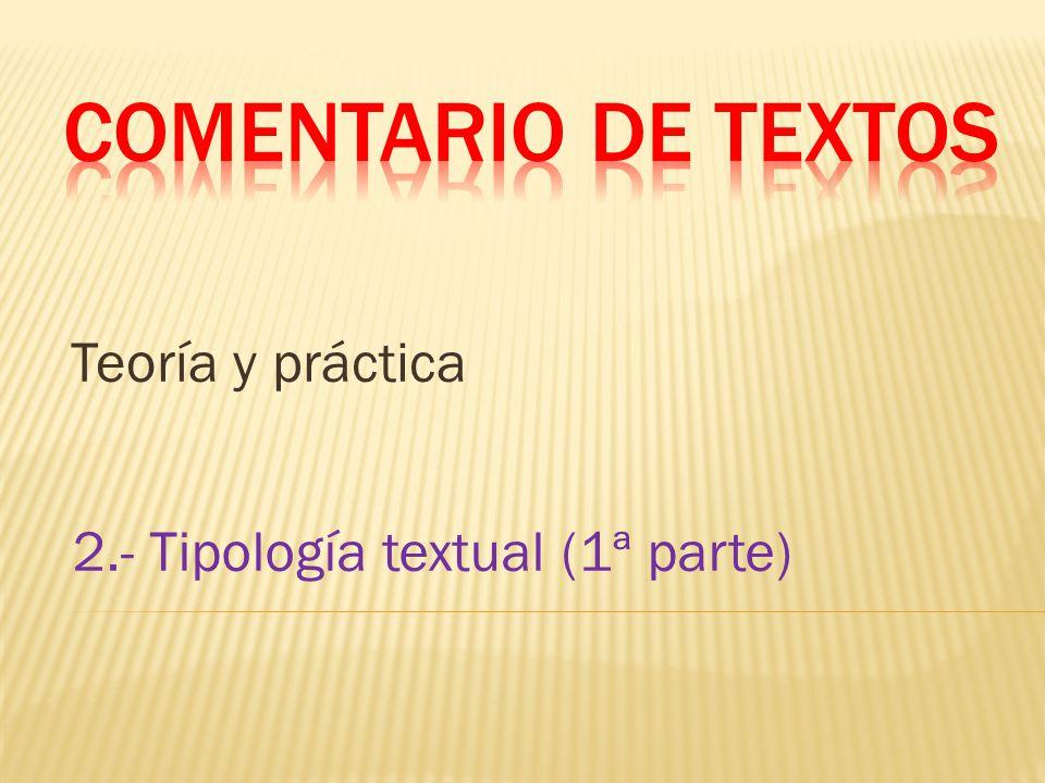 Teoría y práctica 2.- Tipología textual (1ª parte)