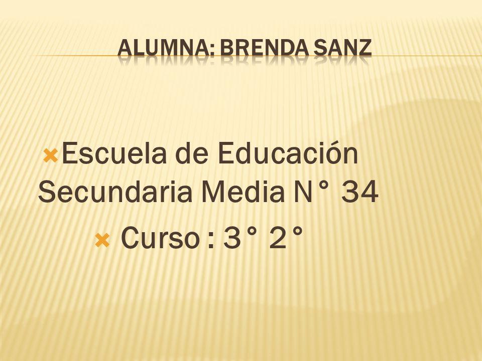 Escuela de Educación Secundaria Media N° 34  Curso : 3° 2°