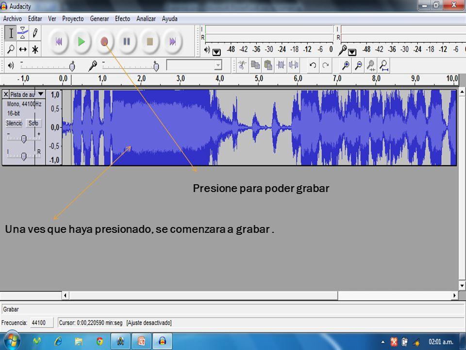 Presione para poder grabar Una ves que haya presionado, se comenzara a grabar.