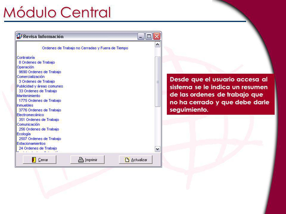 Desde que el usuario accesa al sistema se le indica un resumen de las ordenes de trabajo que no ha cerrado y que debe darle seguimiento. Módulo Centra