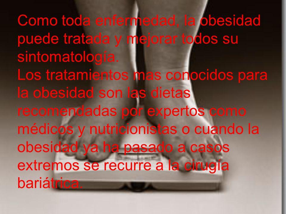 Como toda enfermedad, la obesidad puede tratada y mejorar todos su sintomatología. Los tratamientos mas conocidos para la obesidad son las dietas reco