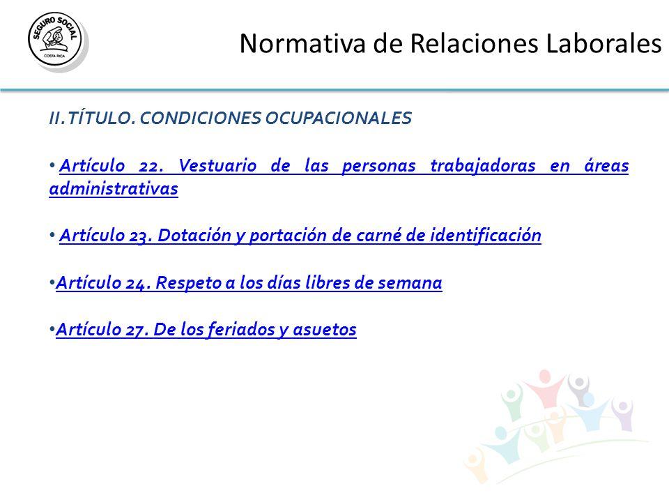 Normativa de Relaciones Laborales II. TÍTULO. CONDICIONES OCUPACIONALES Artículo 22.