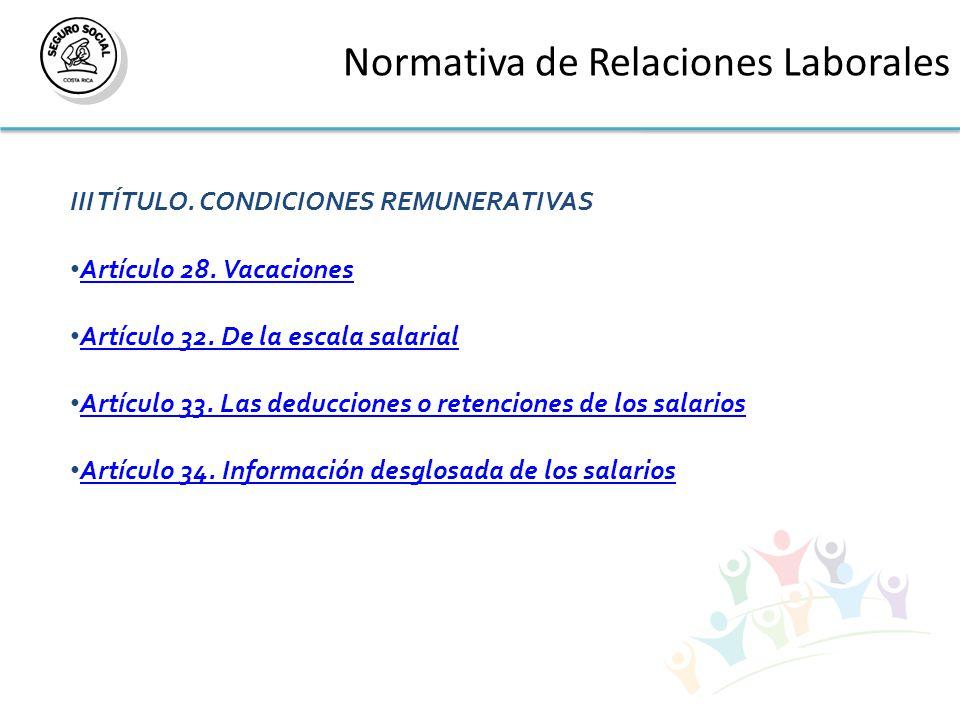 Normativa de Relaciones Laborales III TÍTULO. CONDICIONES REMUNERATIVAS Artículo 28.