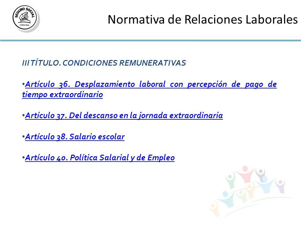 Normativa de Relaciones Laborales III TÍTULO. CONDICIONES REMUNERATIVAS Artículo 36.