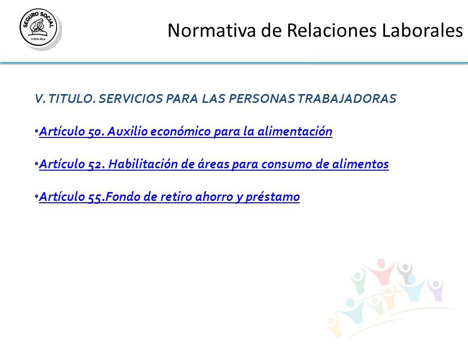 Normativa de Relaciones Laborales V. TITULO. SERVICIOS PARA LAS PERSONAS TRABAJADORAS Artículo 50.