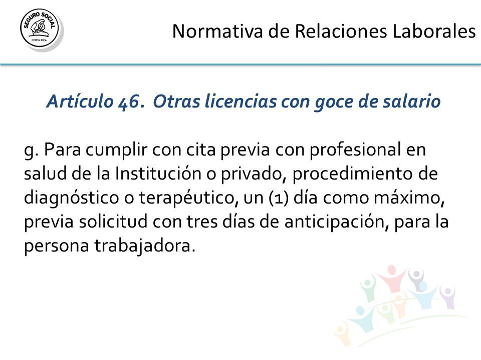 Normativa de Relaciones Laborales Artículo 46. Otras licencias con goce de salario g.