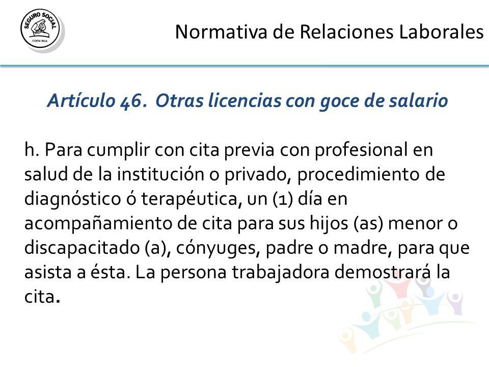 Normativa de Relaciones Laborales Artículo 46. Otras licencias con goce de salario h.
