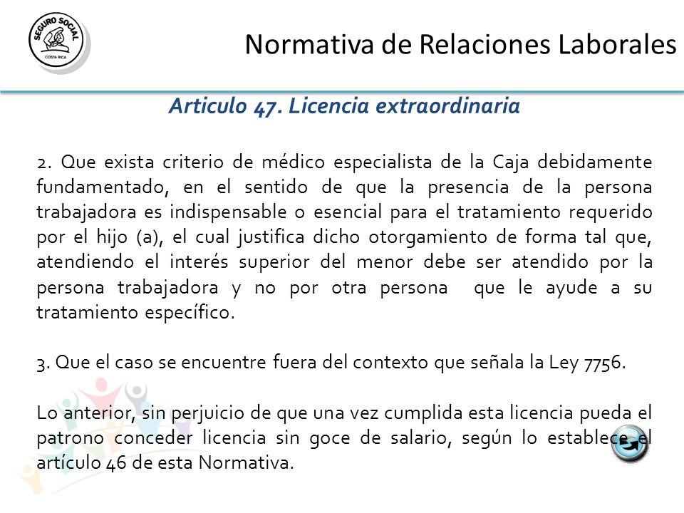 Normativa de Relaciones Laborales Articulo 47. Licencia extraordinaria 2.