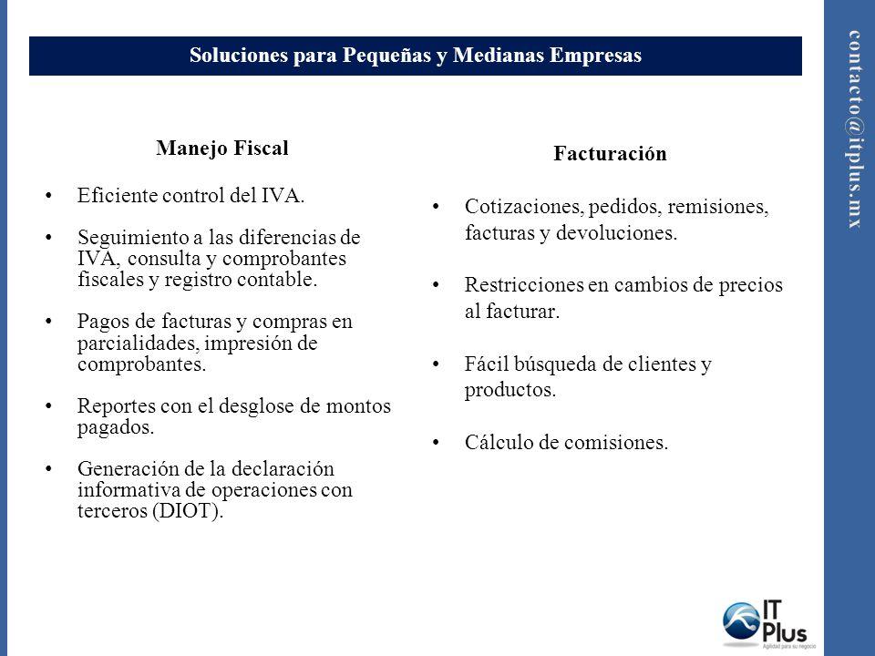 Soluciones para Pequeñas y Medianas Empresas Manejo Fiscal Eficiente control del IVA. Seguimiento a las diferencias de IVA, consulta y comprobantes fi