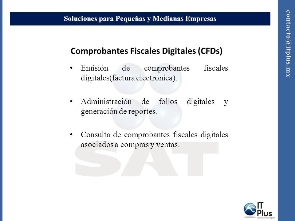 Soluciones para Pequeñas y Medianas Empresas Emisión de comprobantes fiscales digitales(factura electrónica). Administración de folios digitales y gen
