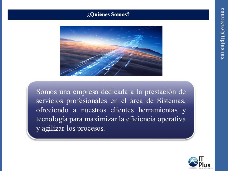 ITPlus es: contacto@itplus.mx 33 1589 3013 www.itplus.mx Para mas información sobre la facturación electrónica y los sistemas administrativos comuníquese con nosotros.