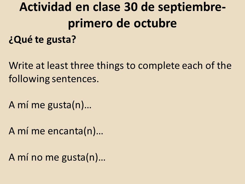 Actividad en clase 30 de septiembre- primero de octubre ¿Qué te gusta.