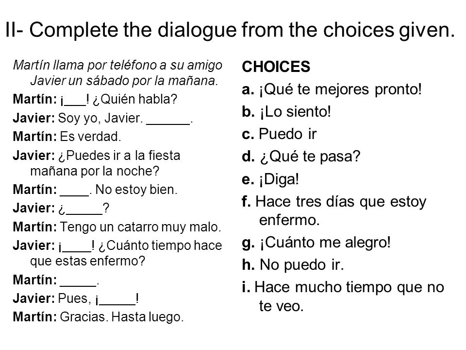 II- Complete the dialogue from the choices given.